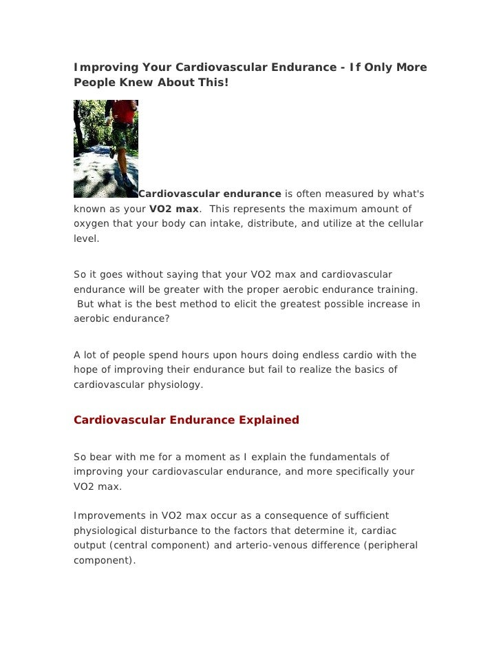Improving Your Cardiovascular Endurance - If Only More People Knew About This!                  Cardiovascular endurance i...