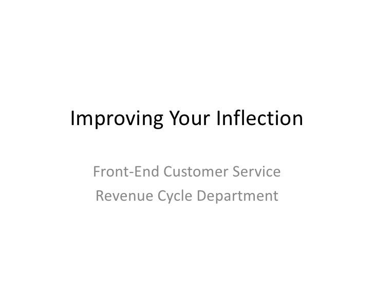 Improving Your Inflection  Front-End Customer Service  Revenue Cycle Department