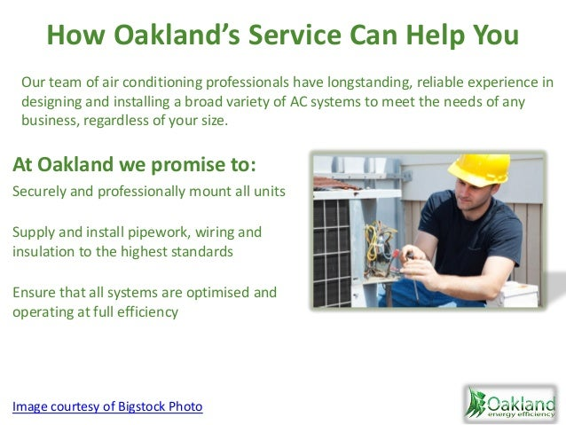 How Oakland's Service Can Help You At Oakland we promise to: Securely and professionally mount all units Supply and instal...