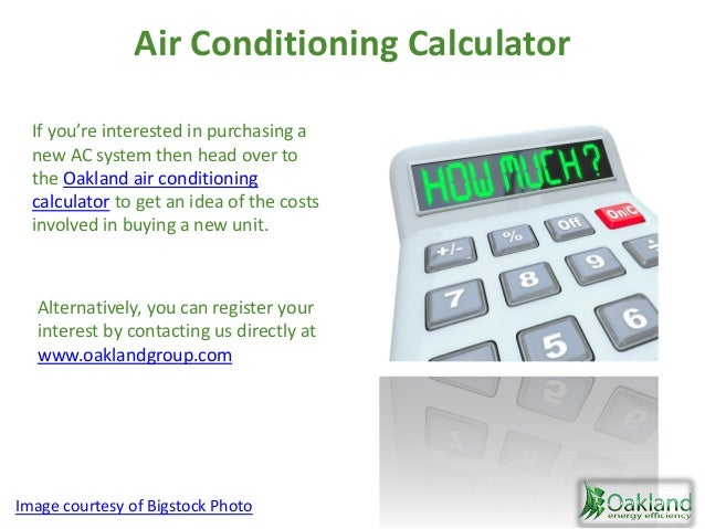 Air Conditioning Calculator Alternatively, you can register your interest by contacting us directly at www.oaklandgroup.co...