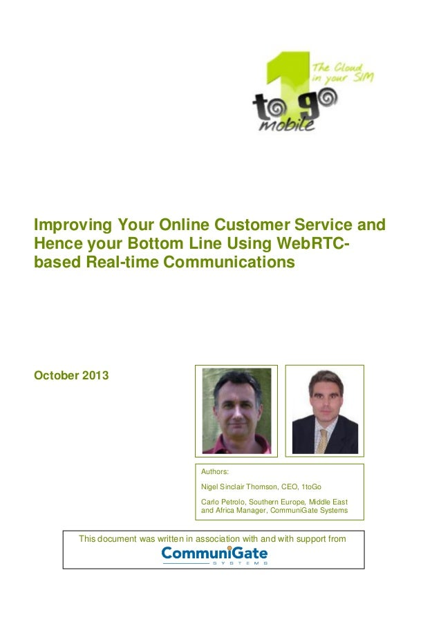 Improving Your Online Customer Service and Hence your Bottom Line Using WebRTC- based Real-time Communications October 201...
