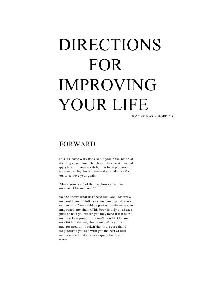 DIRECTIONS    FOR IMPROVING YOUR LIFE                                           BY:THOMAS H.HOPKINS     FORWARD This is a ...