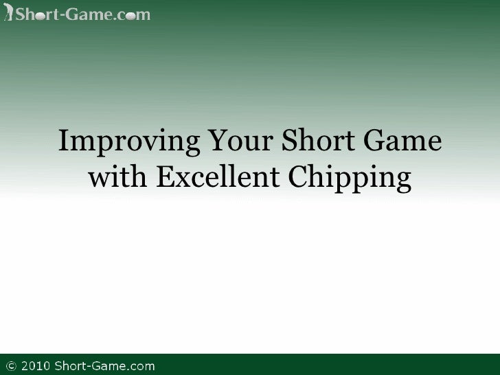 Improving Your Short Game with Excellent Chipping
