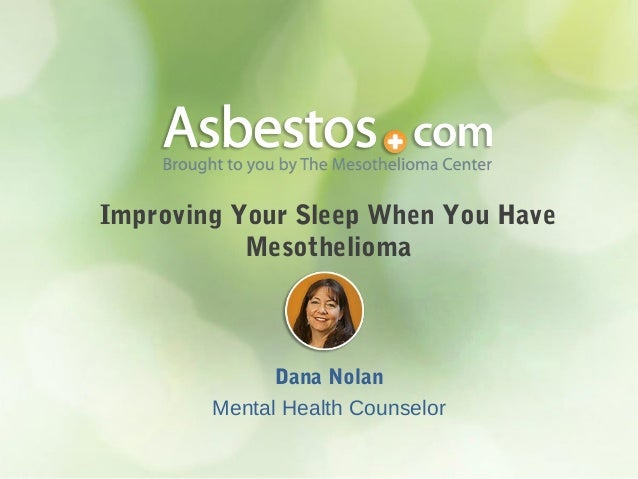 Improving Your Sleep When You Have Mesothelioma Dana Nolan Mental Health Counselor