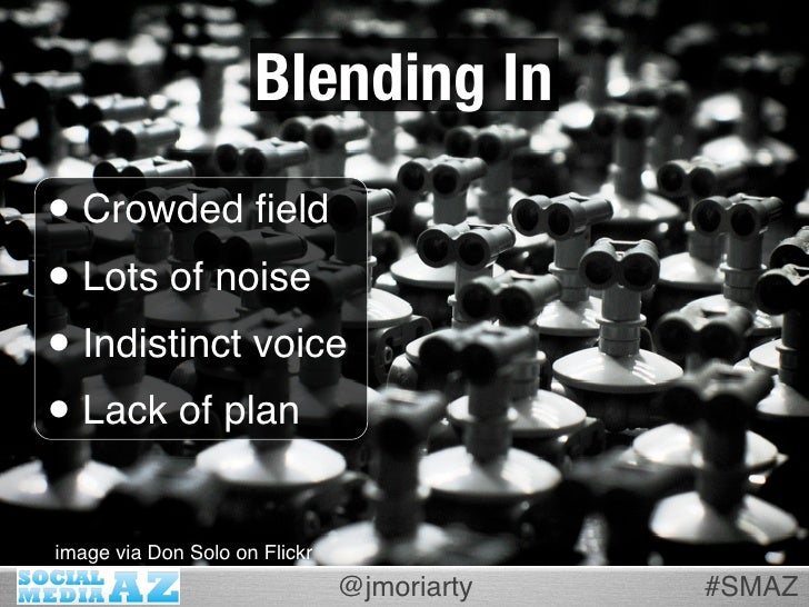 Blending In • Crowded field • Lots of noise • Indistinct voice • Lack of plan image via Don Solo on Flickr                 ...