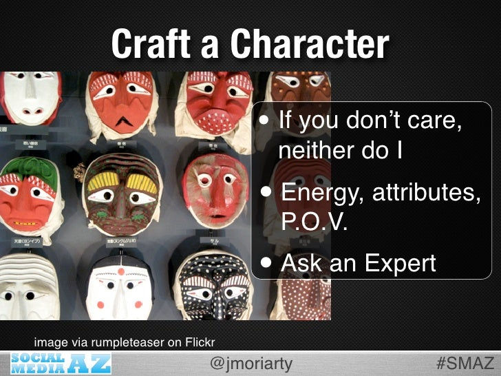 Craft a Character                                    • If you don't care,                                       neither do...