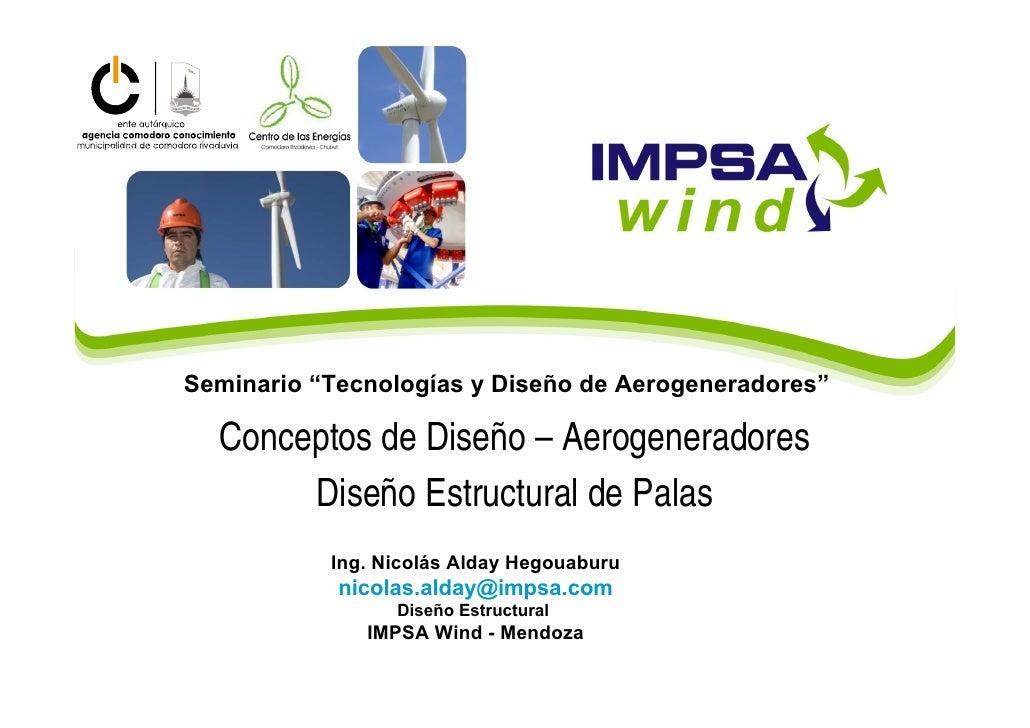 """Seminario """"Tecnologías y Diseño de Aerogeneradores""""    Conceptos de Diseño – Aerogeneradores        Diseño Estructural de ..."""