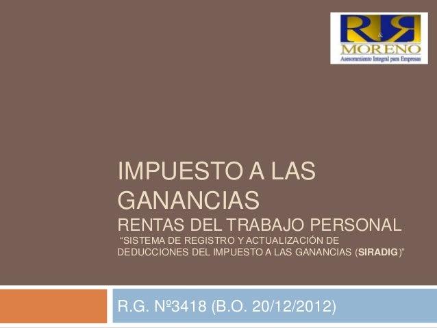 """IMPUESTO A LASGANANCIASRENTAS DEL TRABAJO PERSONAL""""SISTEMA DE REGISTRO Y ACTUALIZACIÓN DEDEDUCCIONES DEL IMPUESTO A LAS GA..."""