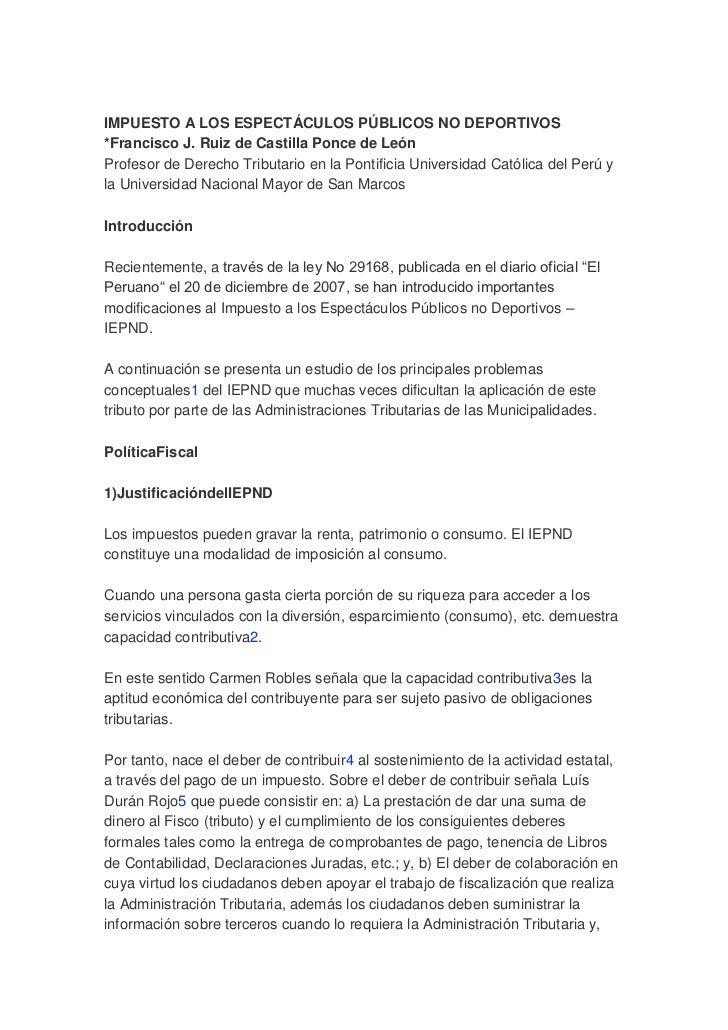 IMPUESTO A LOS ESPECTÁCULOS PÚBLICOS NO DEPORTIVOS*Francisco J. Ruiz de Castilla Ponce de LeónProfesor de Derecho Tributar...