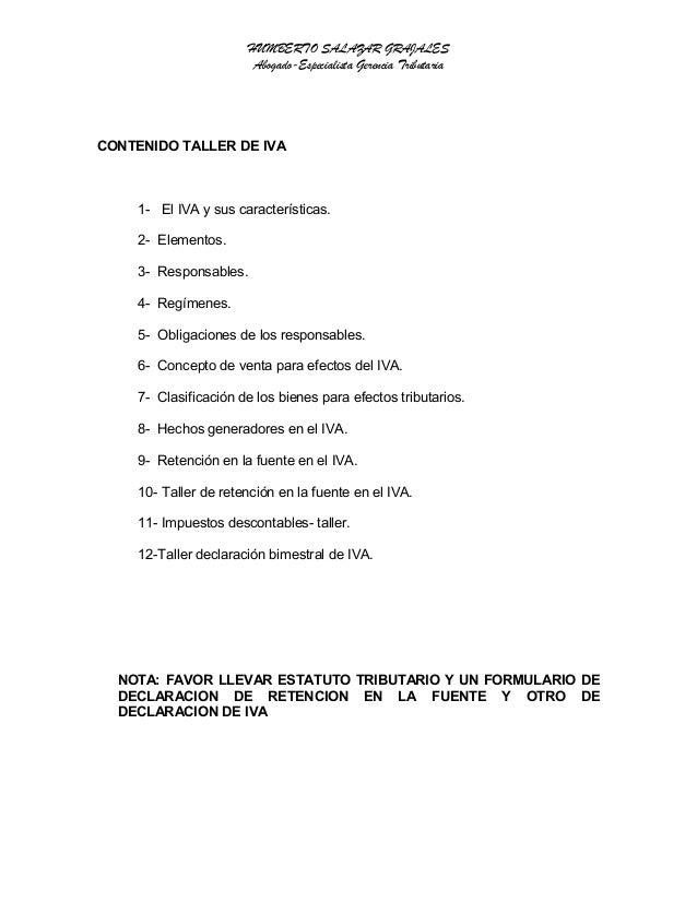 HUMBERTO SALAZAR GRAJALES Abogado-Especialista Gerencia Tributaria CONTENIDO TALLER DE IVA 1- El IVA y sus características...