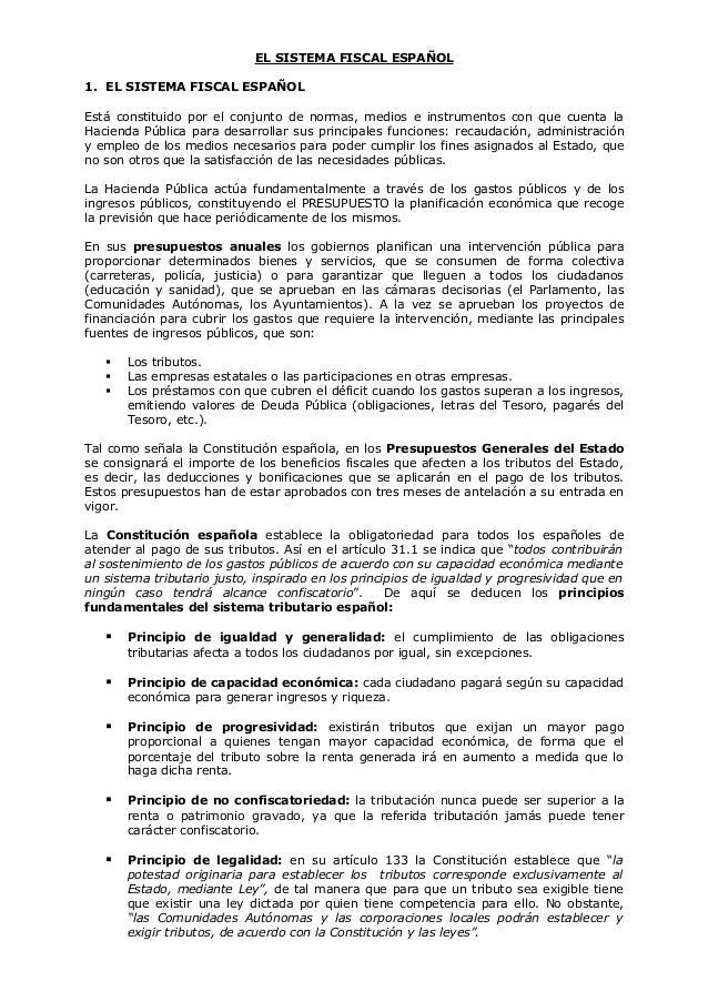 EL SISTEMA FISCAL ESPAÑOL 1. EL SISTEMA FISCAL ESPAÑOL Está constituido por el conjunto de normas, medios e instrumentos c...