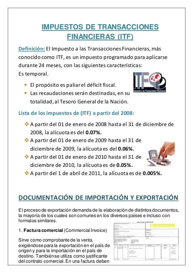 IMPUESTOS DE TRANSACCIONES  FINANCIERAS (ITF)  Definición: El Impuesto a las Transacciones Financieras, más  conocido como...