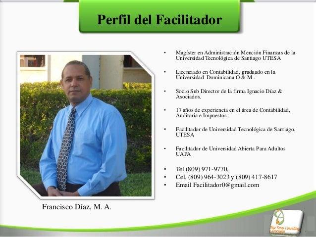 Perfil del Facilitador                           •   Magíster en Administración Mención Finanzas de la                    ...