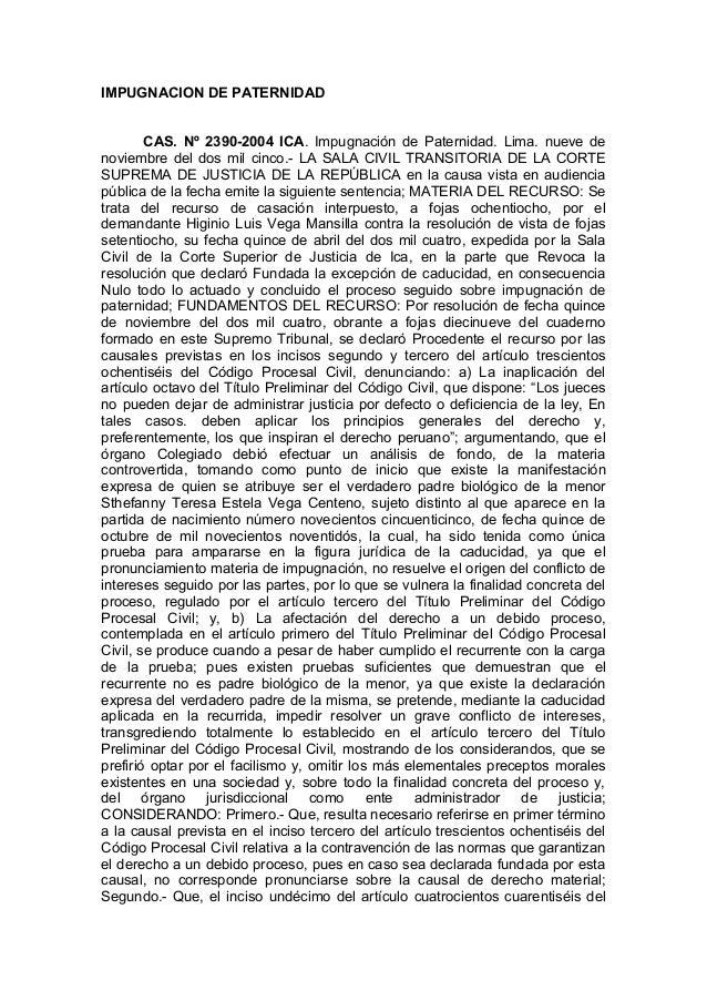 IMPUGNACION DE PATERNIDAD CAS. Nº 2390-2004 ICA. Impugnación de Paternidad. Lima. nueve de noviembre del dos mil cinco.- L...