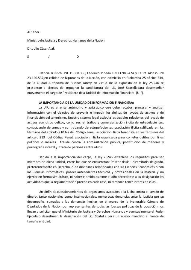 Al Señor Ministro de Justicia y Derechos Humanos de la Nación Dr. Julio César Alak S  /  D  Patricia Bullrich DNI 11.988.3...