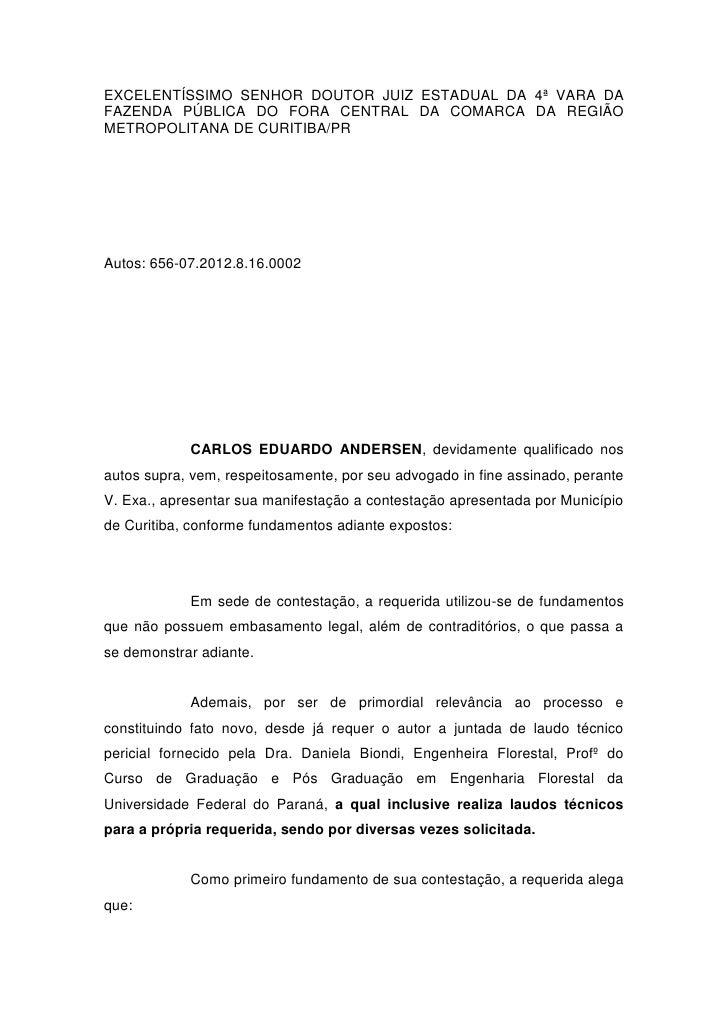 EXCELENTÍSSIMO SENHOR DOUTOR JUIZ ESTADUAL DA 4ª VARA DAFAZENDA PÚBLICA DO FORA CENTRAL DA COMARCA DA REGIÃOMETROPOLITANA ...