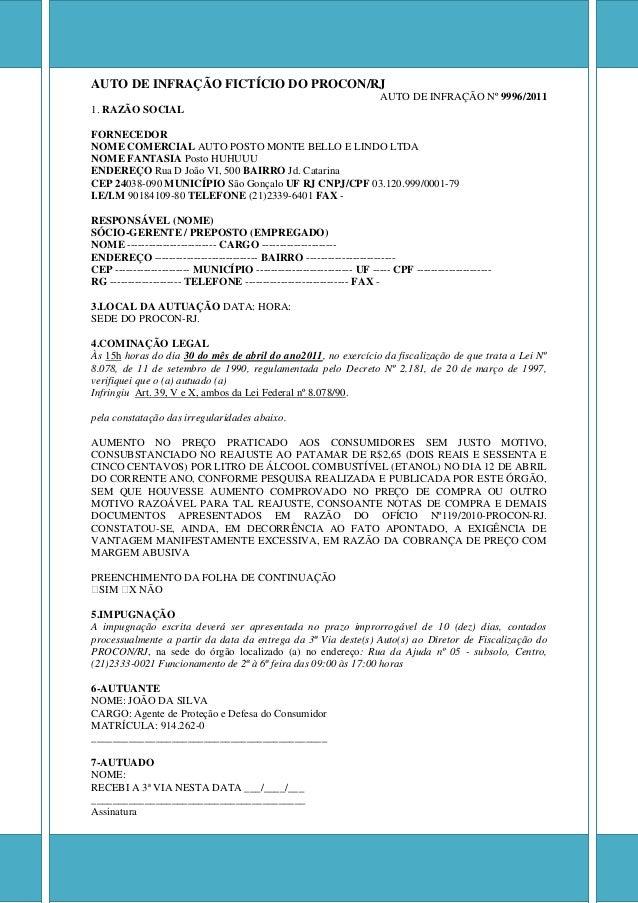 AUTO DE INFRAÇÃO FICTÍCIO DO PROCON/RJ AUTO DE INFRAÇÃO Nº 9996/2011 1. RAZÃO SOCIAL FORNECEDOR NOME COMERCIAL AUTO POSTO ...