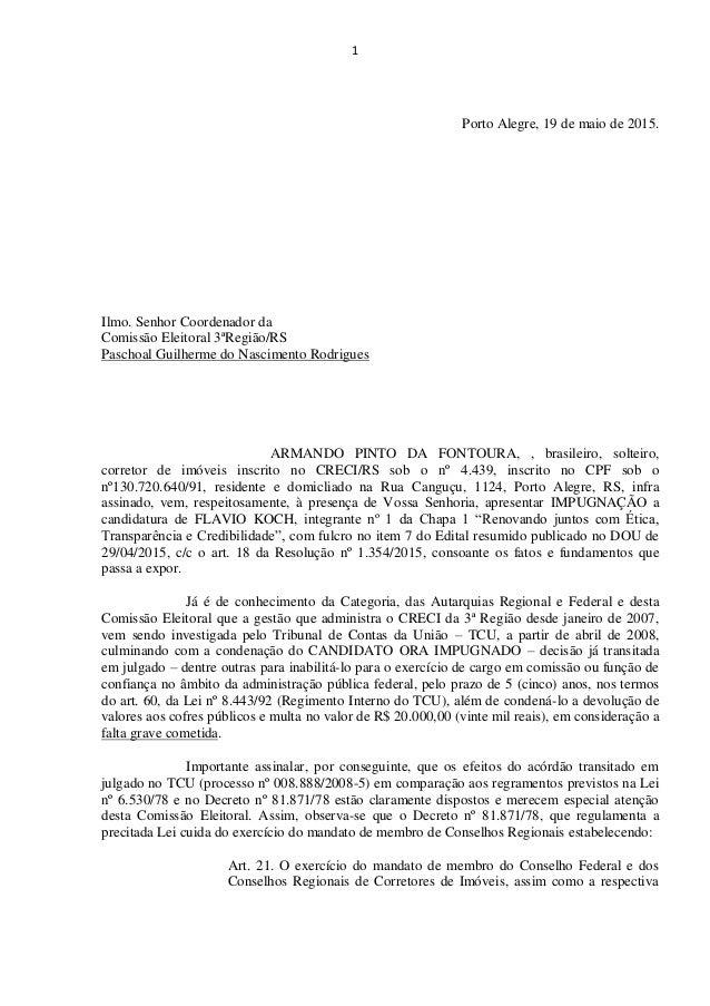 1 Porto Alegre, 19 de maio de 2015. Ilmo. Senhor Coordenador da Comissão Eleitoral 3ªRegião/RS Paschoal Guilherme do Nasci...
