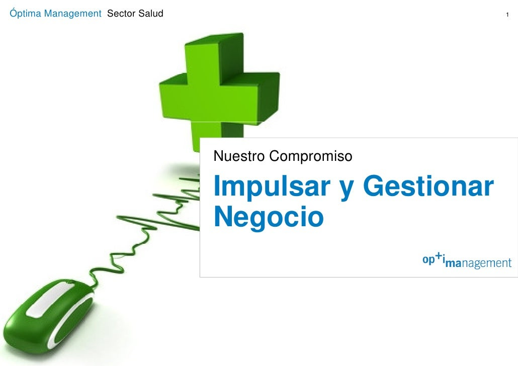 Óptima Management Sector Salud                          1                                      Nuestro Compromiso         ...