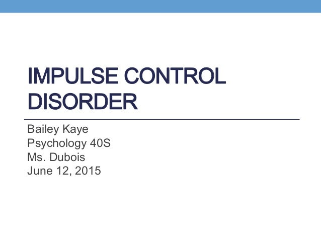 eating disorders and impulse control disorders Impulse control disorders can be devastating for both those who suffer and their  families the lack of ability to control participation in destructive behaviors such.