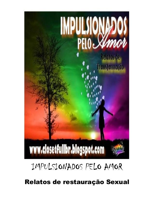 IMPULSIONADOS PELO AMORRelatos de restauração Sexual