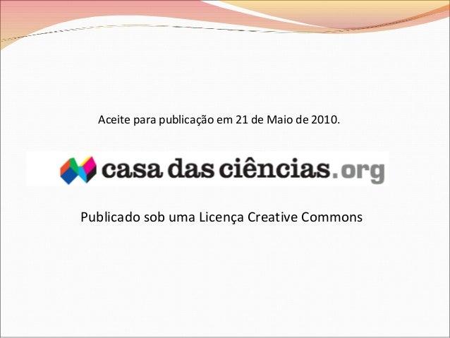 Aceite para publicação em 21 de Maio de 2010. Publicado sob uma Licença Creative Commons