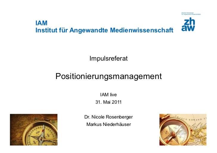 IAMInstitut für Angewandte Medienwissenschaft                                 Impulsreferat                         Positi...