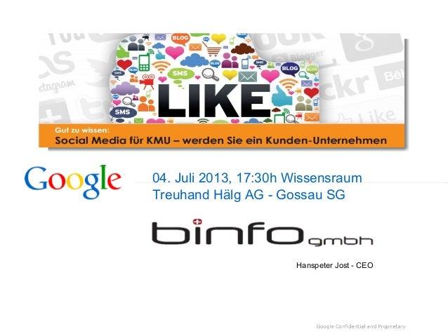 04. Juli 2013, 17:30h Wissensraum Treuhand Hälg AG - Gossau SG Hanspeter Jost - CEO