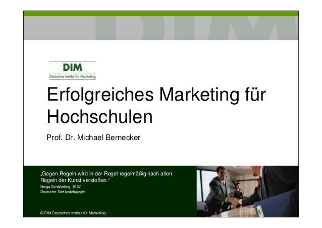 """Erfolgreiches Marketing für   Hochschulen   Prof. Dr. Michael Bernecker""""Gegen Regeln wird in der Regel regelmäßig nach all..."""