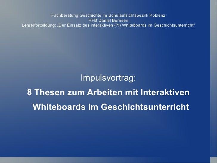 Fachberatung Geschichte im Schulaufsichtsbezirk Koblenz                                   RFB Daniel BernsenLehrerfortbild...
