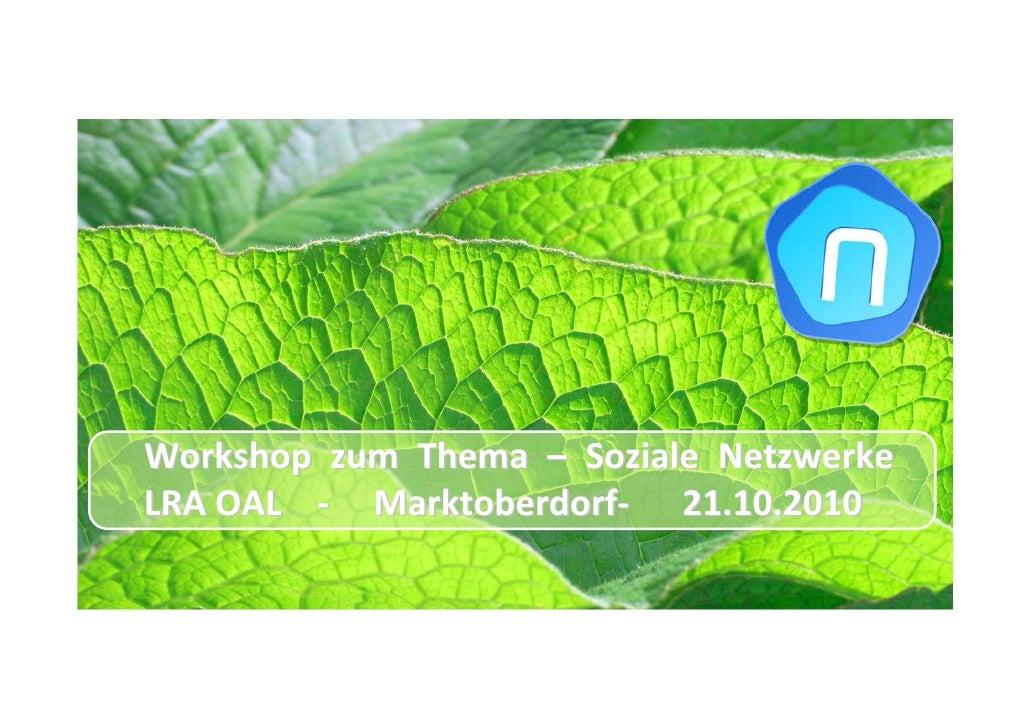 Workshop zum Thema – Soziale Netzwerke LRAOAL‐ Marktoberdorf‐ 21.10.2010
