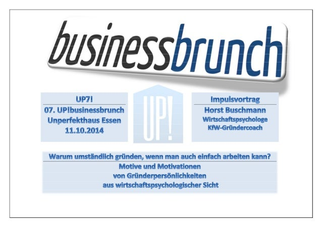 UP!businessbrunch UP!7 | 07. UP!businessbrunch  Impulsvortrag Horst Buschmann | Wirtschaftspsychologe [FAH] Gründermotive ...