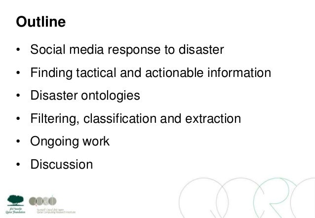 Outline• Social media response to disaster• Finding tactical and actionable information• Disaster ontologies• Filtering, c...