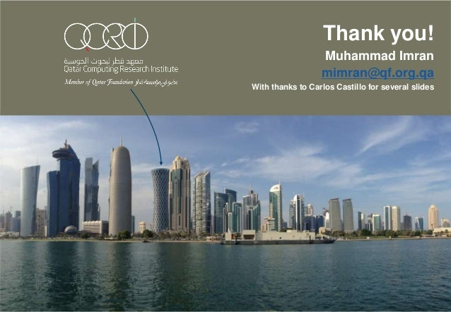 Thank you!Muhammad Imranmimran@qf.org.qaWith thanks to Carlos Castillo for several slides
