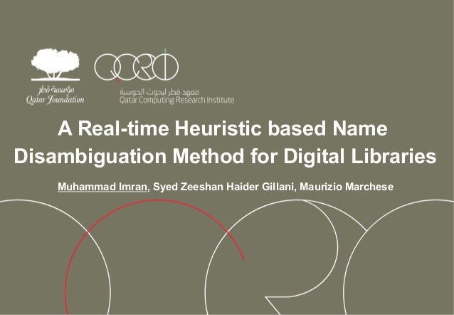A Real-time Heuristic based Name  Disambiguation Method for Digital Libraries  Muhammad Imran, Syed Zeeshan Haider Gillani...