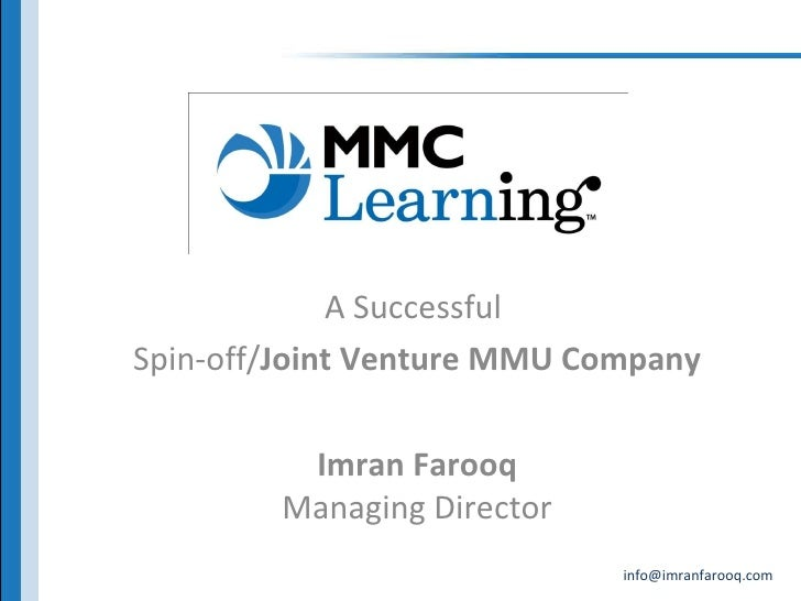 A Successful  Spin-off/ Joint Venture MMU Company Imran Farooq Managing Director