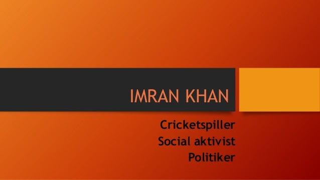 IMRAN KHAN Cricketspiller Social aktivist Politiker