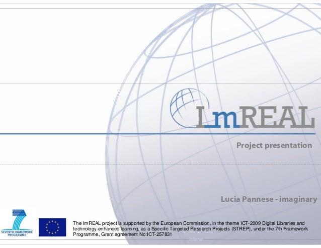Project presentation                                                                Lucia Pannese - imaginaryThe ImREAL pr...