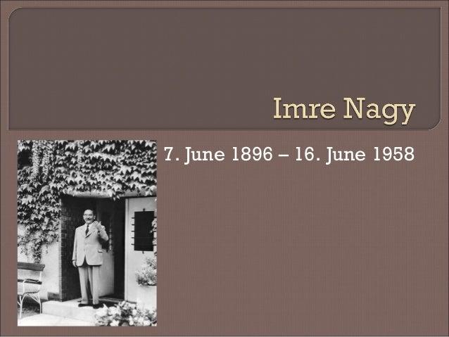 7. June 1896 – 16. June 1958