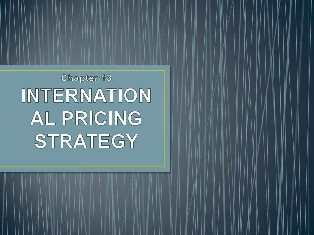 • Pricing is a particularly critical and complex variable in overseas marketing strategies. • The pricing decision ultimat...