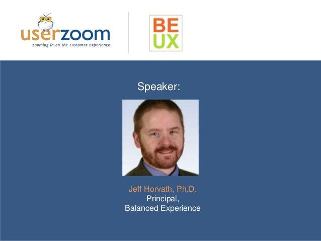 Jeff Horvath, Ph.D. Principal, Balanced Experience Speaker: