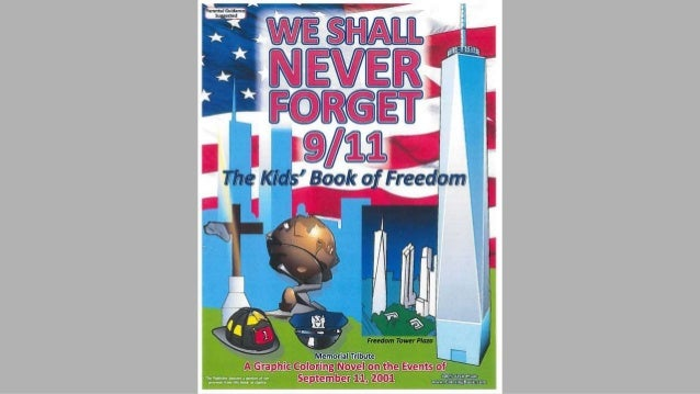 Image Credits Bell, N. Wayne. We Shall Never Forget 9/11: The Kids' Book of Freedom / A Graphic Coloring Novel on the Even...