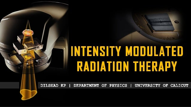 Conventional to Conformal  2D Conventional Radiotherapy  3D Conformal Radiotherapy  Intensity Modulation  IMRT – Defi...