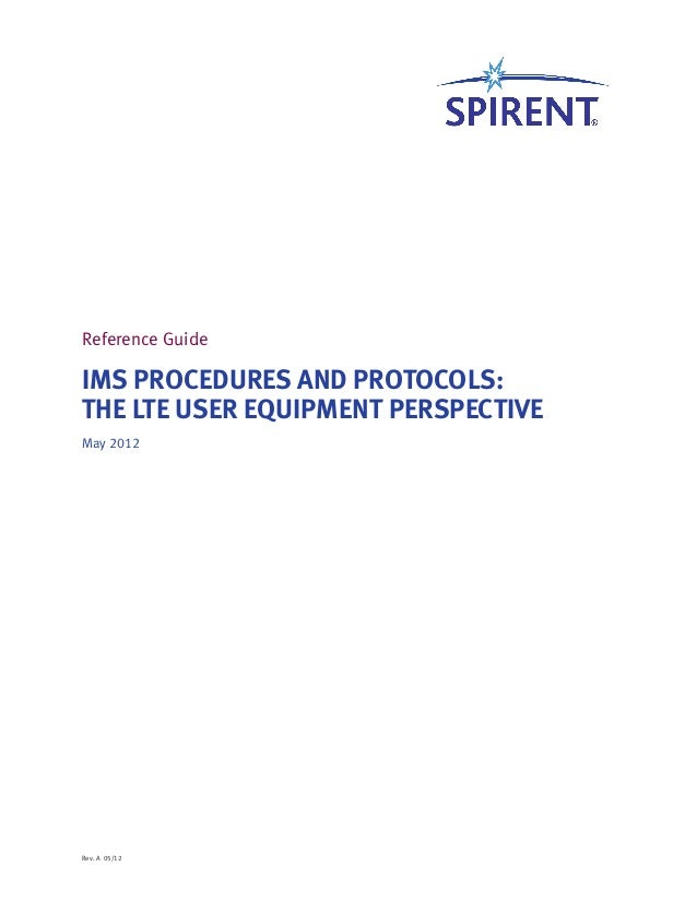 IMS Procedures and Protocols: The LTE User Equipment Perspective May 2012 Rev. A 05/12 Reference Guide