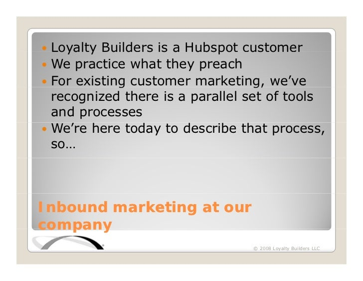 Loyalty Builders is a Hubspot customer   oya y u d s s         ubspo us o  We practice what they preach  For existing cust...