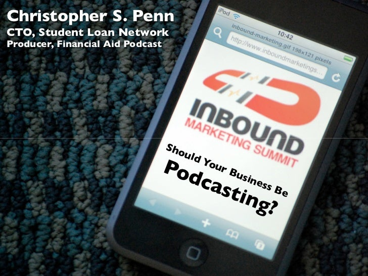 Christopher S. Penn CTO, Student Loan Network Producer, Financial Aid Podcast                                       Sho   ...