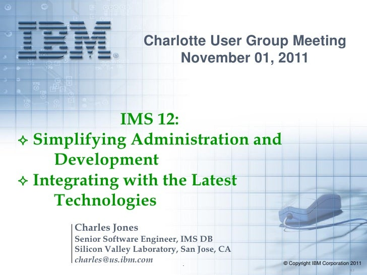 Charlotte User Group Meeting                            November 01, 2011             IMS 12: Simplifying Administration ...