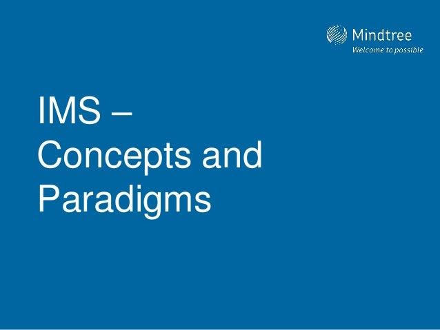 Ims at mindtree   key concepts and paradigms Slide 2