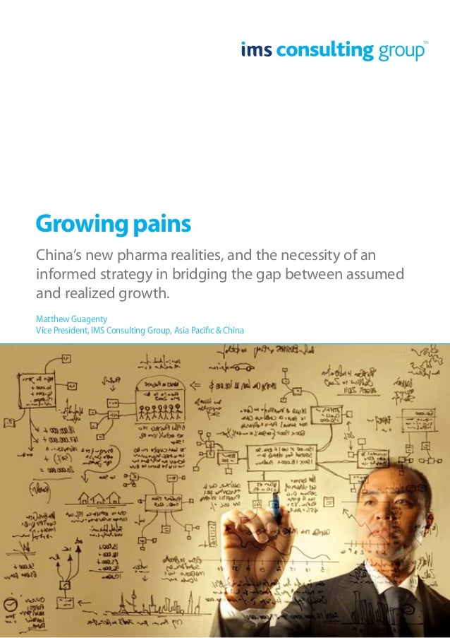 TM  Growing pains China's new pharma realities, and the necessity of an informed strategy in bridging the gap between assu...