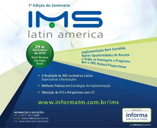 www.informatm.com.br/ims 29 de Novembro de 2010 Hotel Pestana São Paulo Brasil 1ª Edição do Seminário INFORMAÇÕES E INSCRI...